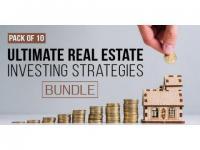 Pack of 10 - Ultimate Real Estate Investing Strategies Bundle