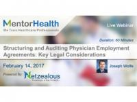 Structuring and Auditing Physician Employment Agreements 2017