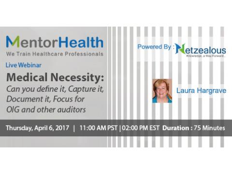 Webinar on Medical Necessity: Can you define it, Capture it, Document it
