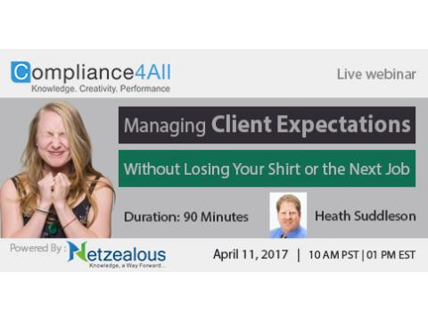 Client Expectations Without Losing Your Shirt or the Next Job