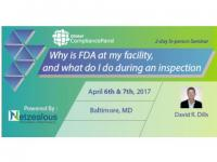 Why is FDA at my facility, and what do I do during an inspection 2017