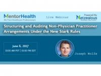 2017 Webinar on Structuring and Auditing Non-Physician Practitioner Arrangements