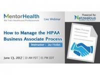 Webinar on How to Manage the HIPAA Business Associate Process