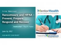 2017 Webinar on Ransomware and HIPAA - Prevent, Prepare, Respond and Recover