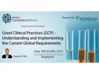 Good Clinical Practices (GCP) - Understanding and Implementing the Current Global Requirements 2017