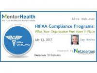 Webinar on HIPAA Compliance Programs: What Your Organization Must Have in Place