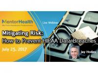 Mitigating Risk: How to Prevent HIPAA Data Breaches