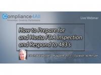 FDA Inspection and Respond to 483 & How to Prepare them - 2017