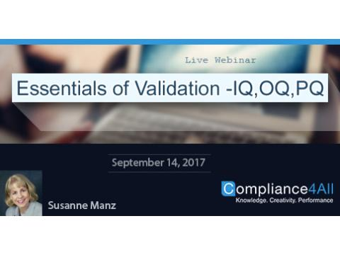 Essentials of Validation -IQ,OQ,PQ - 2017