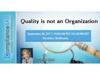 What does Quality mean to you? Quality is not an Organization