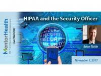 HIPAA and the Security Officer Webinar By MentorHealth