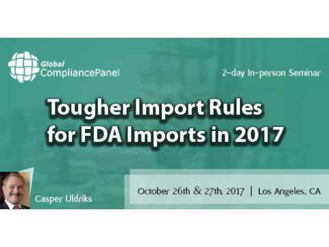 Tougher Import Rules for FDA Imports in 2017
