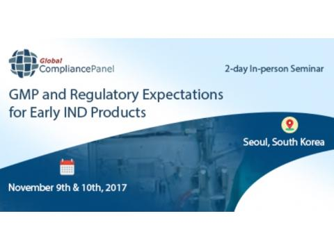 GMP and Regulatory Expectations for Early IND Products 2017