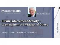 Webinar On HIPAA Enforcement Activity - Learning from the Mistakes of Others