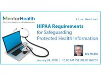 Webinar on HIPAA Requirements for Safeguarding Protected Health Information