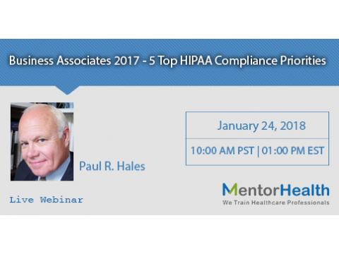 Course On Business Associates 2017 - 5 Top HIPAA Compliance Priorities