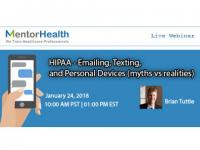 HIPAA - Emailing, Texting, and Personal Devices (myths vs realities)