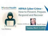 HIPAA Cyber Crime - How to Prevent, Prepare, Respond and Recover