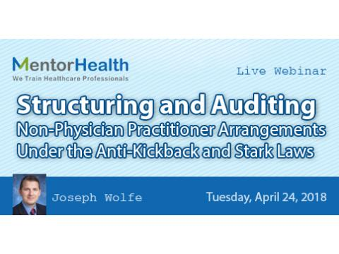 Structuring and Auditing Non-Physician Practitioner Arrangements
