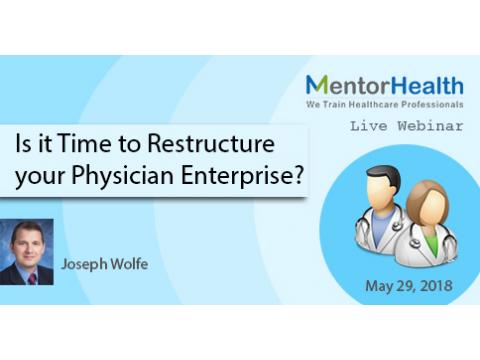 Is it Time to Restructure your Physician Enterprise?