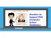 Practices to Support FDA Computer System Validation