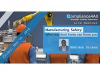 Manufacturing Safety - What you don't Know can Harm you
