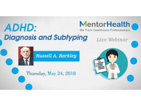 Webinar On ADHD: Diagnosis and Subtyping