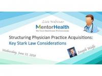 How to Examine Critical Regulatory Requirements related to physician Practice Acquisitions