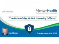 Webinar on Role of the HIPAA Security Official