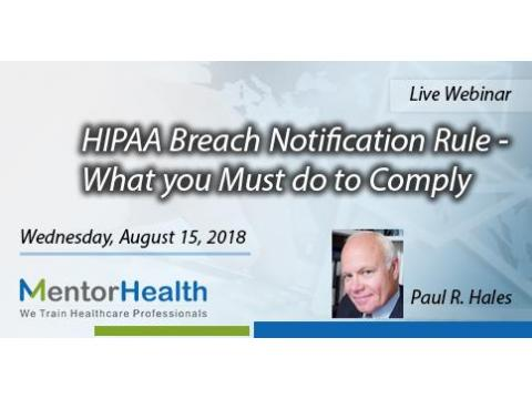HIPAA Breach Notification Rule - What you Must do to Comply
