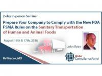 Prepare Your Company to Comply with the New FDA FSMA Rules on the Sanitary Transportation