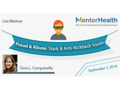 Fraud & Abuse,Stark & Anti-Kickback Issues