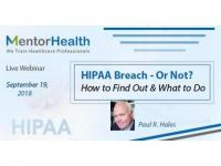 HIPAA Breach - Or Not? How to Find Out & What to Do