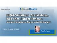 HIPAA Violations - Social Media, Web Sites, Patient Reviews