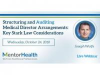 Structuring and Auditing Medical Director Arrangements: Key Stark Law Considerations