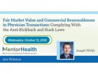 Fair Market Value and Commercial Reasonableness in Physician Transactions