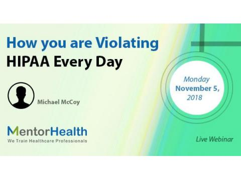 How you are Violating HIPAA Every Day