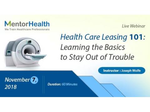 Health Care Leasing 101: Learning the Basics to Stay Out of Trouble