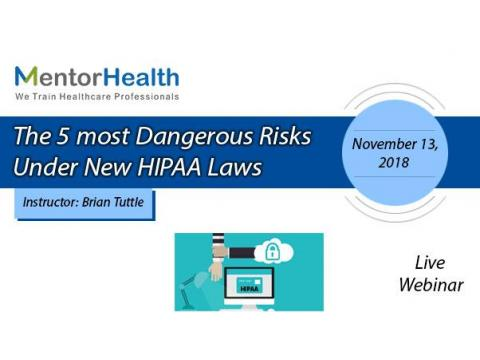 The 5 most Dangerous Risks Under New HIPAA Laws