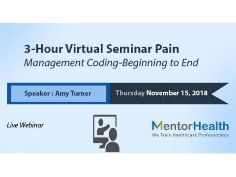 3-Hour Virtual Seminar Pain Management Coding-Beginning to End