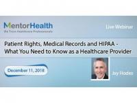 Patient Rights, Medical Records and HIPAA - What You Need to Know as a Healthcare Provider