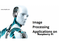 Image Processing Applications on Raspberry Pi - From Scratch - Simpliv