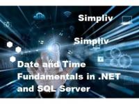 Date and Time Fundamentals in .NET and SQL Server - Simpliv