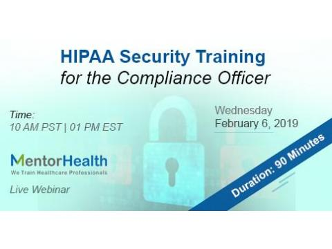 Webinar On HIPAA Security Training for the Compliance Officer