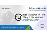 Webinar On Ten Best Strategies to Treat Worry and Generalized Anxiety Disorder