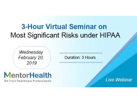 3-Hour Virtual Seminar on Most Significant Risks under HIPAA