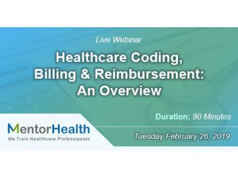 Webinar On Healthcare Coding, Billing and Reimbursement: An Overview