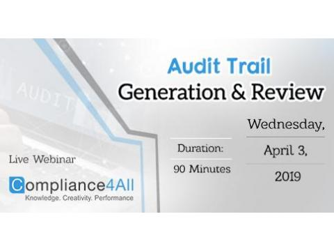 Audit Trail Generation and Review 2019