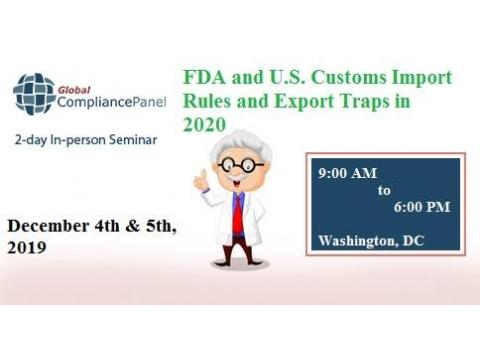2-day In-person Seminar FDA and U.S. Customs Import Rules and Export Traps in 2020